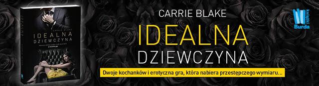 [ZAPOWIEDŹ] Idealna dziewczyna - Carrie Blake