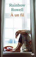 http://lachroniquedespassions.blogspot.fr/2014/12/a-un-fil-de-rainbow-rowell.html