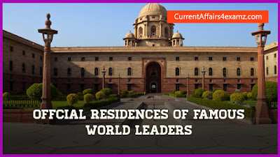 Official Residences of World Leaders