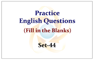 Practice English Questions (Fill in the Blanks) Set-44