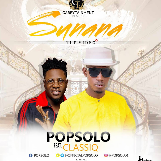 VIDEO: Sunana – PopSolo ft. Classiq