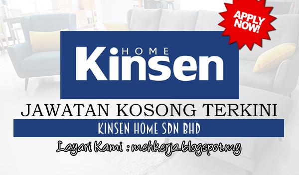 Jawatan Kosong Terkini 2017 di Kinsen Home Sdn Bhd mehkerja