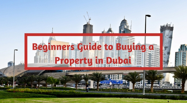 Beginners Guide to Buying a Property in Dubai