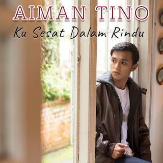 Aiman Tino - Ku Sesat Dalam Rindu MP3