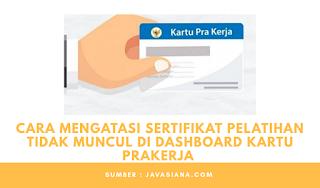 Cara Mengatasi Sertifikat Pelatihan Tidak Muncul di Dashboard Kartu prakerja