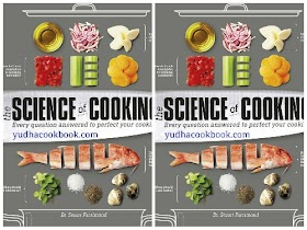 THE SCIENCE OF COOKING : Every Question Answered to Perfect Your Cooking