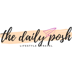 The Daily Posh | A lifestyle and travel blog.