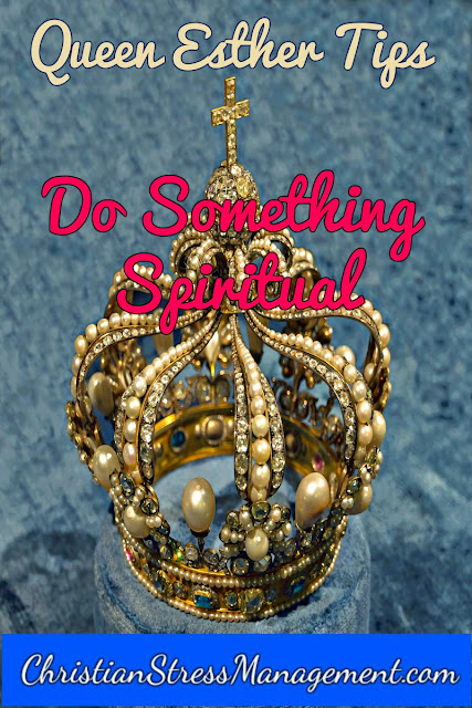 Lessons from Queen Esther: Do Something Spiritual