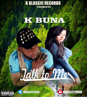 MUSIC: K-Buna feat. Ene U - Talk To Me 1