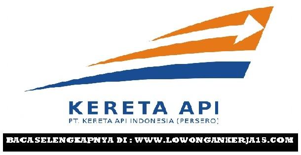 Lowongan Kerja   Terbaru PT Kereta Api Indonesia (Persero) Besar Besaran   Juni 2018