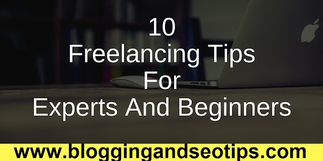 Freelancing Tips for Expert Freelancers and Beginners