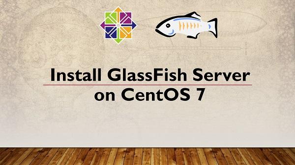 Install GlassFish 5.0 on CentOS 7