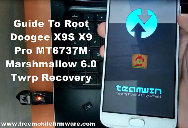 Guide To Root Doogee X9S X9 Pro MT6737M Marshmallow 6.0 Twrp Recovery and Supersu