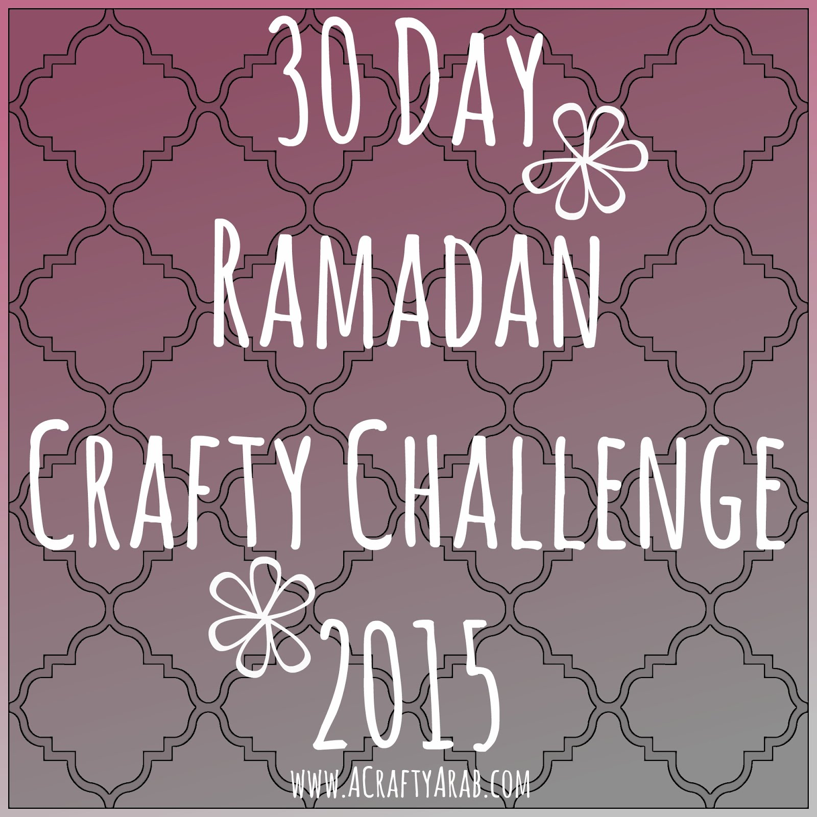 30 days of Ramadan Crafty Challenge 2015