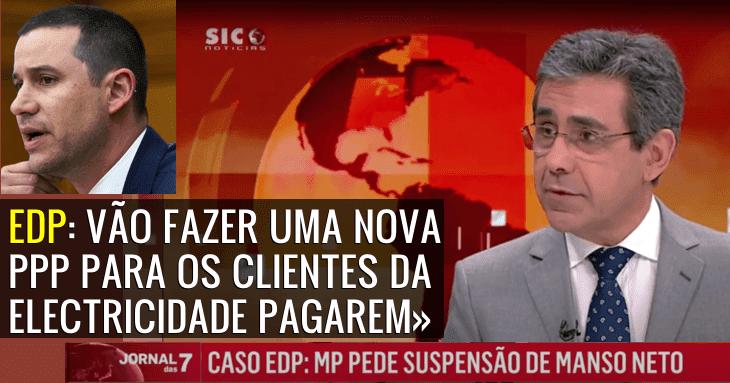 Caso EDP: Alerta! Portugueses, vejam o que está a acontecer