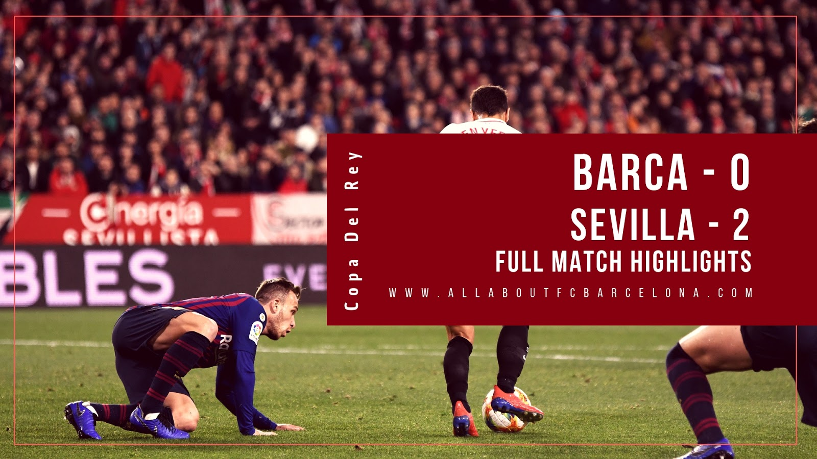 Barcelona vs Sevilla Copa Dely Match Highlights | Barca - 0, Sevilla - 2