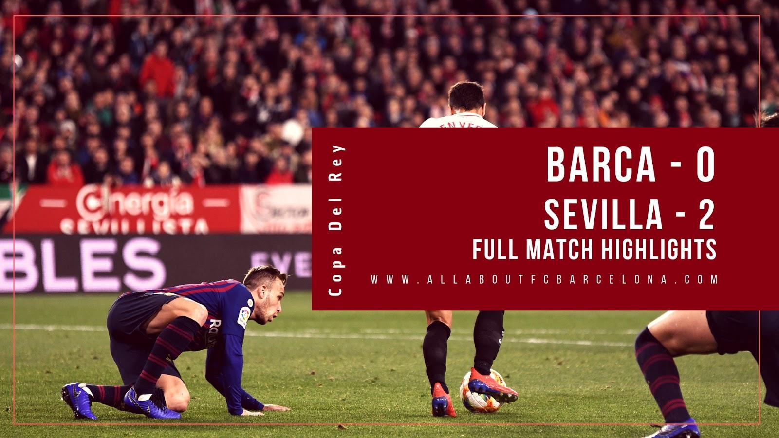 Barcelona vs Sevilla Copa Dely Match Highlights | Barca - 0, Sevilla - 2