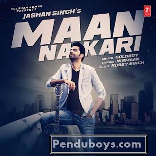 Maan Na Kari Jashan Singh Download mp3 Full Song
