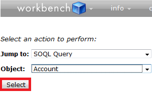 Infallible Techie: How to perform SOQL query using workbench