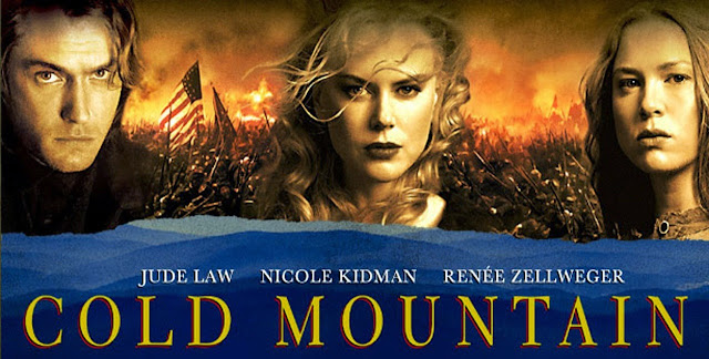 Cold Mountain (2003) -- Starring Jude Law, Nicole Kidman, Renée Zellweger | A Constantly Racing Mind