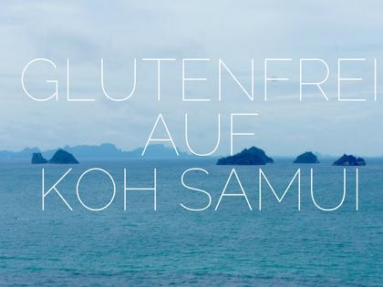 glutenfrei auf Koh Samui