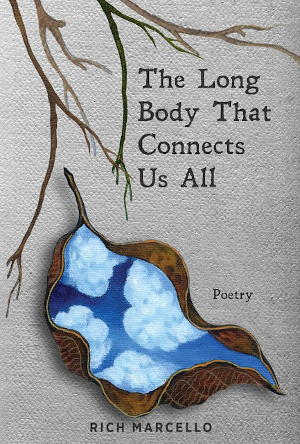 the-long-body-that-connects-us-all, rich-marcello, book, poetry