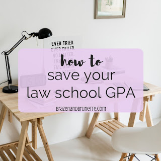 What to do after a bad semester in law school and 4 strategies for if you're failing out of law school. How to get better grades in law school. Law school grades tips. 4 ways to raise your law school GPA. How to raise your grades as a a 1L. How to raise your grades as a 2L. What to do if you're failing law school. law school blog. law student blogger | brazenandbrunette.com
