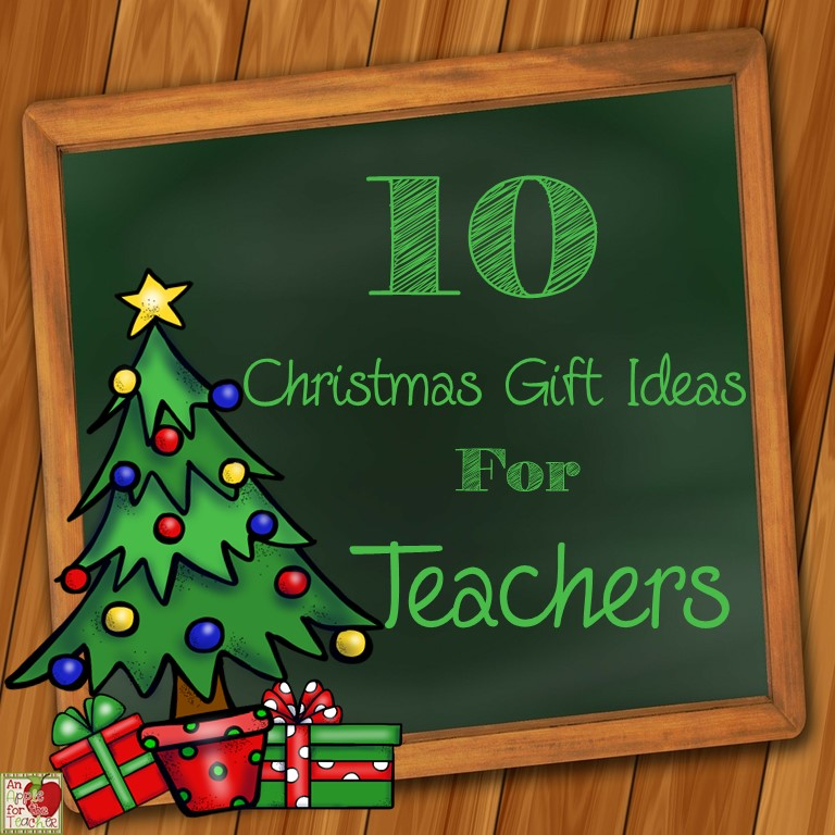 An Apple For The Teacher: 10 Christmas Gift Ideas for Teachers
