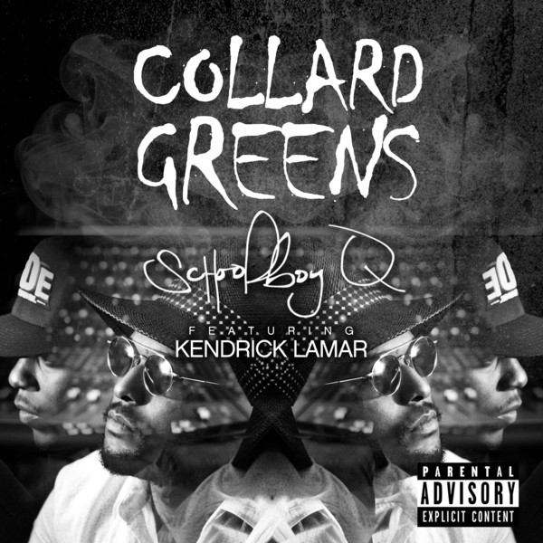 Schoolboy Q - Collard Greens (feat. Kendrick Lamar) - Single  Cover