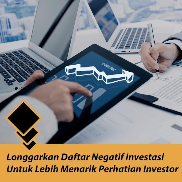 Longgarkan Daftar Negatif Investasi Untuk Lebih Menarik Perhatian Investor