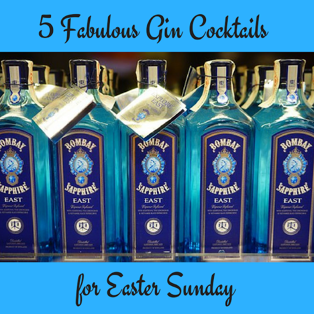 5 Fabulous Gin Cocktails for Easter Sunday