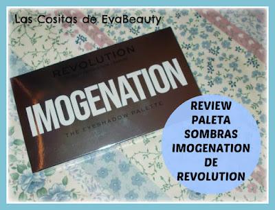 Review Paleta de sombras IMOGENATION de MAKEUP REVOLUTION.