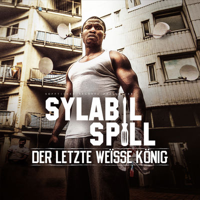 Sylabil Spill - Der Letzte Weisse Konig - Album Download, Itunes Cover, Official Cover, Album CD Cover Art, Tracklist