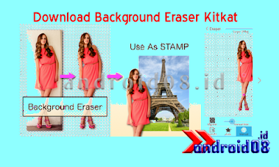 Download Aplikasi Penghapus Latar Belakang ( Background Eraser ) Kitkat