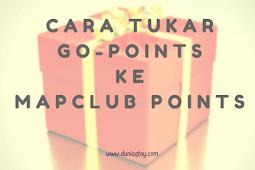 Cara Tukar Go-Points Ke Map Club Points