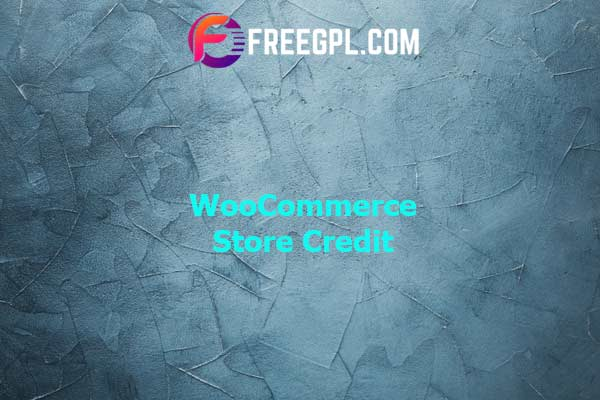 WooCommerce Store Credit Nulled Download Free