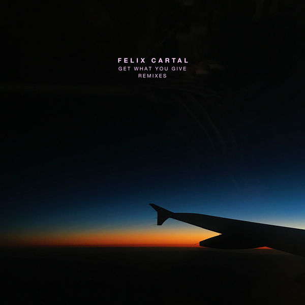 Felix Cartal - Get What You Give (Remixes) - EP  Cover