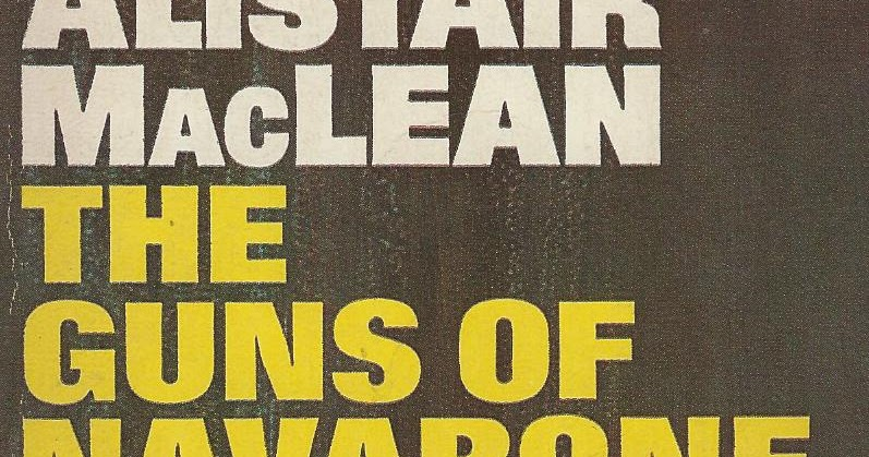 a summary of the novel guns of navarone by alistair maclean Guns of navarone, the movie review  this entertaining adaptation of alistair maclean's novel is an old fashioned boy's own adventure  this alistair maclean.
