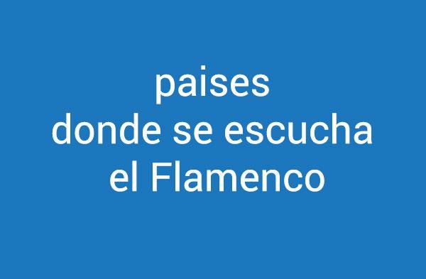 Países Que Mas Escuchan Flamenco.