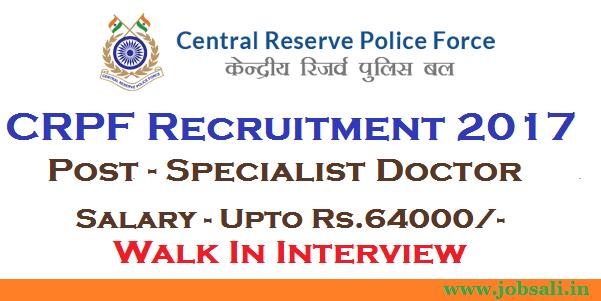 Govt Jobs in Maharashtra, CRPF Specialist Recruitment, CRPF Walk in interview at Nagpur