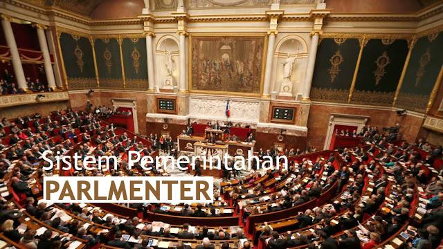 Sistem Pemerintahan Parlementer (Pengertian, Ciri, Kelebihan, Kekurangan) [LENGKAP]