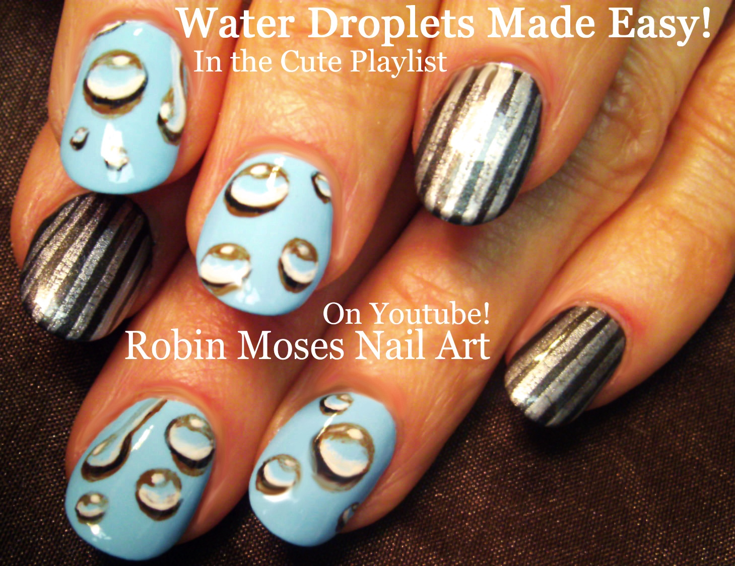 Nail Art By Robin Moses Easy Diy Water Droplets Nail Art
