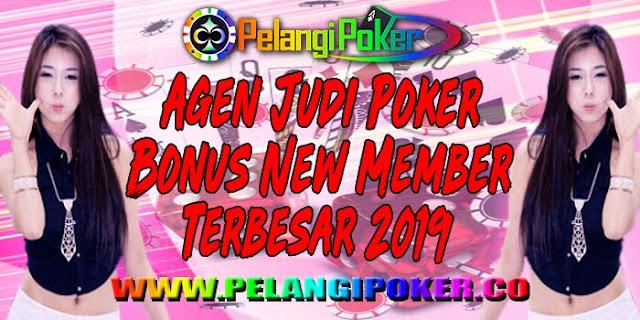Agen-Judi-Poker-Bonus-New-Member-Terbesar-2019
