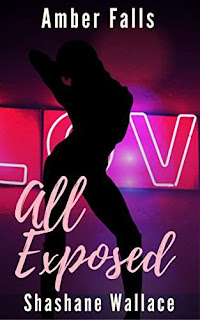 All Exposed - From Office PA to Stripper to Loving the Boss - a hot and SEXY romance with a serving of Alpha Male by Amber Falls