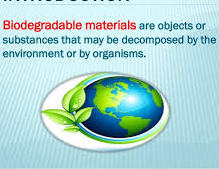 Define the term biodegradable and non biodegradable....classify items as biodegradable or nonbiodegradale?