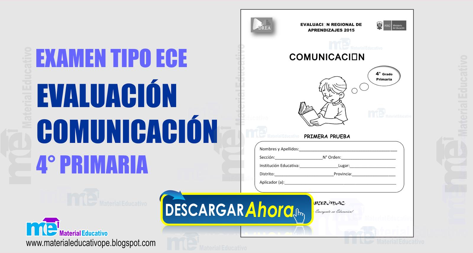 EVALUACIÓN COMUNICACIÓN 4° PRIMARIA (EXAMEN TIPO ECE) ~ MATERIAL ...