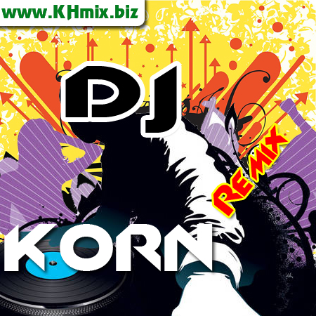 DJ KORN Remix Vol 16 | Song Remix 2017