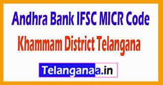 Andhra Bank IFSC MICR Code Khammam District Telangana State