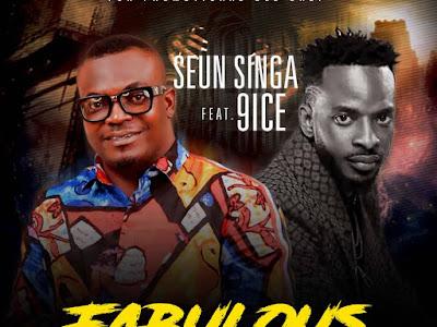 MP3 & VIDEO: Seun Singa ft. 9ice - Fabulous    @seunsinga @iamancestor