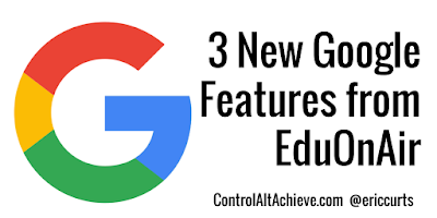 3 Google Updates Announced at Education On Air 2016